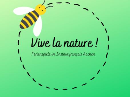 Vive la nature ! Ferienspiele im Institut français Aachen