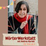 WörterWerkstatt mit Andrea Karimé